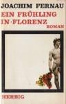 Ein Frühling in Florenz - Joachim Fernau
