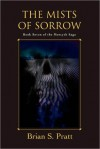 The Mists of Sorrow - Brian S. Pratt