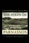 The Folds of Parnassos: Land and Ethnicity in Ancient Phokis - Jeremy McInerney