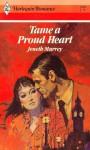 Tame a Proud Heart (Harlequin Romance, #2559) - Jeneth Murrey