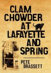 Clam Chowder at Lafayette and Spring - Pete Brassett