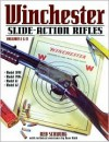 Winchester Slide Action Rifles (Winchester Classics) - Ned Schwing