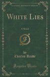The Double Marriage: Or White Lies (Classic Reprint) - Charles Reade