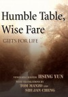 Humble Table, Wise Fare: Gifts for Life - Hsing Yun