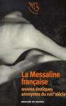 Œuvres érotiques anonymes du XVIIIe siècle : La Messaline française suivi de Les quarante manières de foutre - Anonymous
