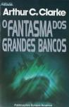 O Fantasma dos Grande Bancos (Capa Mole) - Ana Maria Amador, Arthur C. Clarke