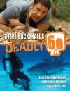 Steve Backshall's Deadly 60 - Steve Backshall