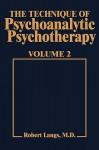 Technique of Psychoanalytic Psychotherapy Vol. II: Responses to Interventions: Patient-Therapist Relationship: Phases of Psychotherapy (Tech Psychoan Psychother) - Robert Langs