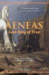 Aeneas: Last King of Troy - Eric Dawe