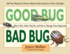 Good Bug Bad Bug: Who's Who, What They Do, and How to Manage Them Organically (All You Need to Know about the Insects in Your Garden) - Jessica Walliser