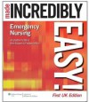 Emergency Nursing Made Incredibly Easy! (Incredibly Easy! Series®) - Mark Edwards, Pauline Griffiths