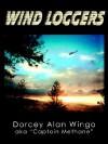 Wind Loggers - Dorcey Alan Wingo