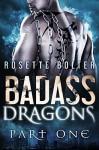 Badass Dragons: Part One - Rosette Bolter