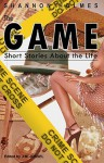"The Game: Short Stories about the Life - J.M. Jossel, Trustice Gentles, Kiki Swinson, Regina Thomas, Freeze, Roy L. Pickering Jr., Destin Soul, K'wan, Joylynn M. Jossel, Vickie M. Stringer, Thomas Long, Nikki Turner, The Urban Griot, Chris Forster, Alexander K. Morfogen, Angel M. Hunter, John ""Divine G&quo"