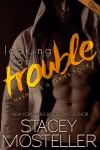 Looking for Trouble - Stacey Mosteller