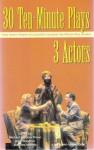 30 Ten-Minute Plays for 3 Actors - Michael Bigelow Dixon