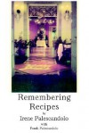 Remembering Recipes - Irene Palescandolo, Frank Palescandolo