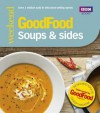 Good Food: Soups & Sides: Triple-tested recipes - Sharon Brown