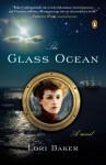 The Glass Ocean: A Novel - Lori Baker
