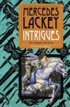 Intrigues: Book Two of the Collegium Chronicles - Mercedes Lackey
