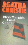 Miss Marple's Six Final Cases and Two Other Stories - Agatha Christie