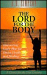 The Lord for the Body - Albert Benjamin Simpson