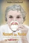 Manners and Murder: A Carolina Pennsbury Mystery - Helen Grochmal