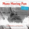 Nuns Having Fun 2012 Calendar - Jeffrey Stone, Maureen Kelly
