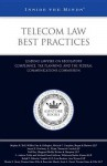 Telecom Law Best Practices: Leading Lawyers on Regulatory Compliance, Tax Planning, and the Federal Communications Commission - Aspatore Books