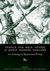 Female and Male Voices in Early Modern England: An Anthology of Renaissance Writing - Betty Travitsky