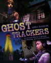 Ghost Trackers: The Unreal World of Ghosts, Ghost-Hunting, and the Paranormal - Chris Gudgeon