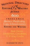 The National Directory of Editors and Writers for Hire: 600 Freelance Business, Proofreading, Copy, Technical, and Literary Editors, plus Book Doctors, Ghostwriters, Consultants and Writing Coaches - Elizabeth Lyon