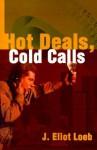 Hot Deals, Cold Calls - Jason Loeb