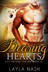 Bearing Hearts (City Shifters: the Den Book 2) - Layla Nash