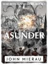 Asunder - John Mierau