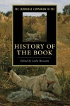 The Cambridge Companion to the History of the Book (Cambridge Companions to Literature) - Leslie Howsam