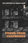 The Writings of Emilie Glen 1: Poems from Chapbooks - Emilie Glen, Brett Rutherford
