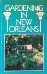 Gardening In New Orleans - Mary Lynn Stewart