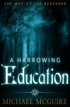 A Harrowing Education (The Way of the Redeemer) - Michael McGuire