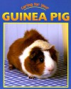 Caring for Your Guinea Pig - Jill Foran, Lynn Hamilton