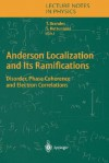 Anderson Localization and Its Ramifications: Disorder, Phase Coherence, and Electron Correlations - Tobias Brandes, Stefan Kettemann