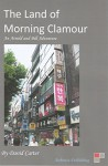 The Land of Morning Clamour: An Arnold and Bill Adventure - David Carter