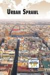 Urban Sprawl - Debra A. Miller