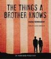 The Things a Brother Knows (Audio) - Dana Reinhardt, Joshua Swanson