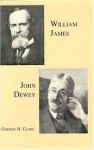William James and John Dewey - Gordon H. Clark, John Robbins