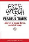 Free Speech in Fearful Times: After 9/11 in Canada, the U.S., Australia & Europe - James Turk