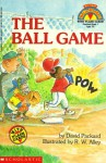 The Ball Game (My First Hello Reader!) - David Packard, R, W. Alley