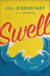 Swell: A Novel - Jill Eisenstadt