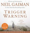 Trigger Warning Low Price CD: Short Fictions and Disturbances - Neil Gaiman, Neil Gaiman