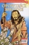 Opowieści biblijne. Tom 3 - Tobiasz Piątkowski